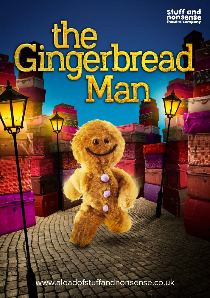 The Gingerbread Man poster - Stuff and Nonsense Theatre Company