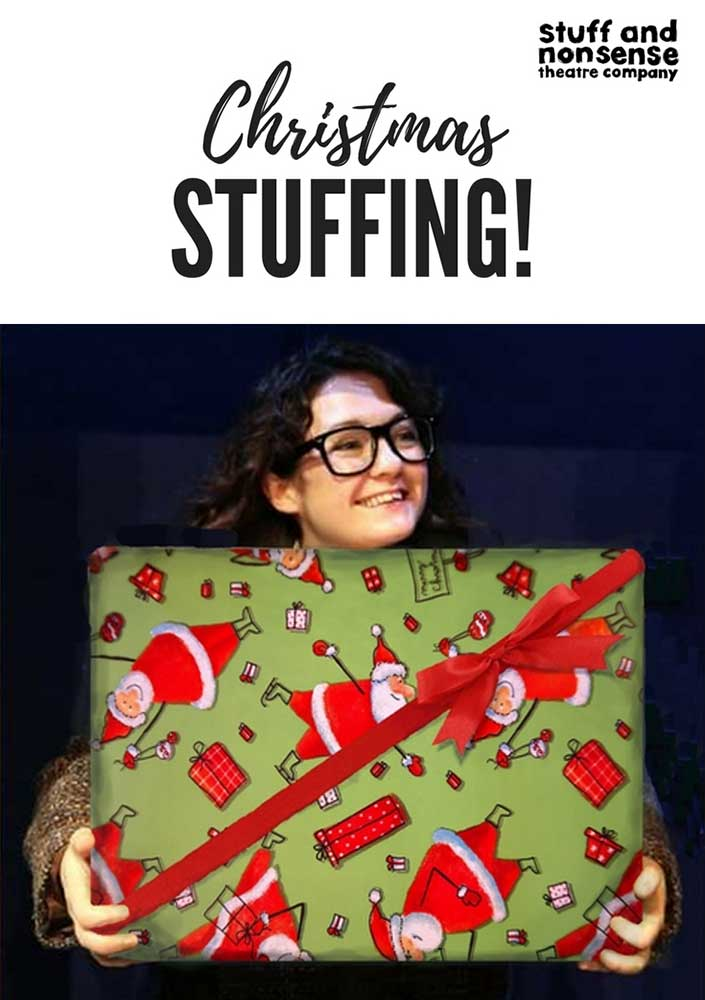 Christmas Stuffing by Stuff and Nonsense Theatre Company