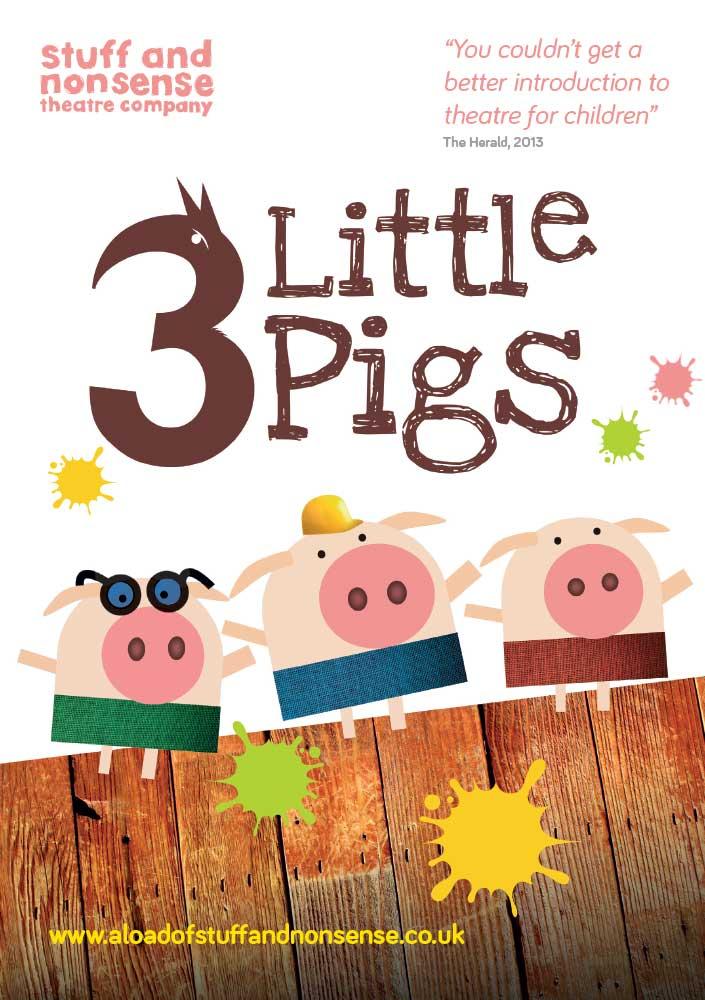 3 Little Pigs poster - Stuff and Nonsense Theatre Company