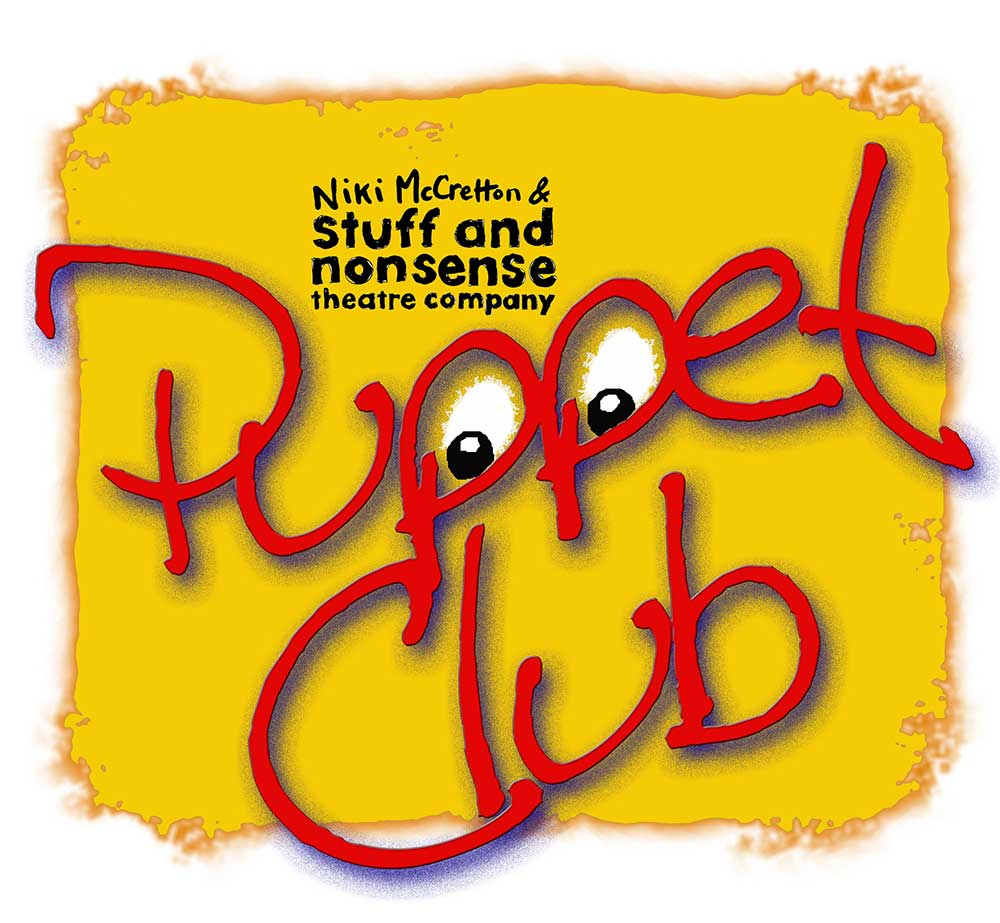 Puppet Club from Niki McCretton of Stuff and Nonsense Theatre Company